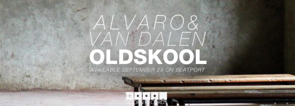Alvaro & Van Dalen -  Oldskool (Out Soon)